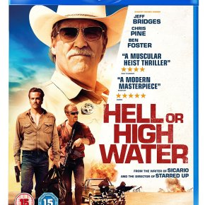 "Hell or High Water Blu-ray Review: ""A modern, compelling classic"""