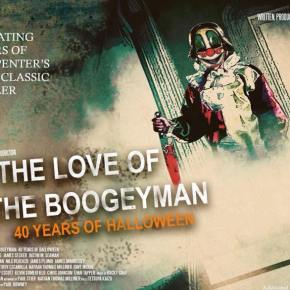 For the Love of the Boogeyman: 40 Years of Halloween review: Dir. Paul Downey [Indie Review]
