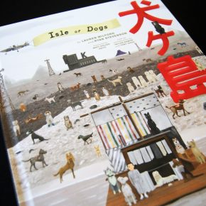 Book Review: The Wes Anderson Collection: Isle of Dogs by Lauren Wilford and RyanStevenson