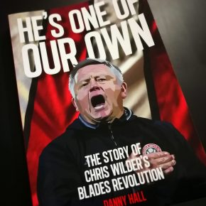 Book Review: He's One of Our Own – The Story of Chris Wilder's Blades Revolution by Danny Hall