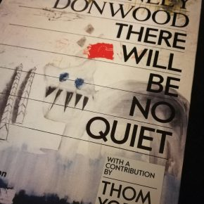 Stanley Donwood: There Will Be No Quiet [Book Review]