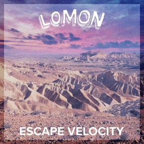 Lomon – Escape Velocity [Single Review]
