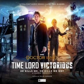 Audio Book Review: Doctor Who – He Kills Me, He Kills Me Not (Time Lord Victorious)