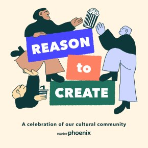 Exeter Phoenix celebrates their creative community with a week long season of free events this August – Here'smore…