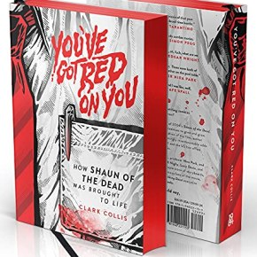 Awesome new book You've Got Red on You: How Shaun of the Dead was Brought to Life, by Clark Collis, ismust-have!
